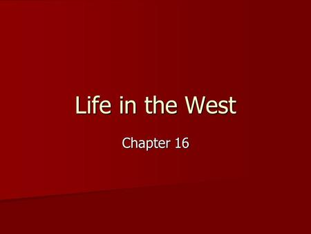 Life in the West Chapter 16. The Explorers 3 Reasons for the Lewis and Clark Expedition: Make friendly contacts with the N.A Make friendly contacts with.