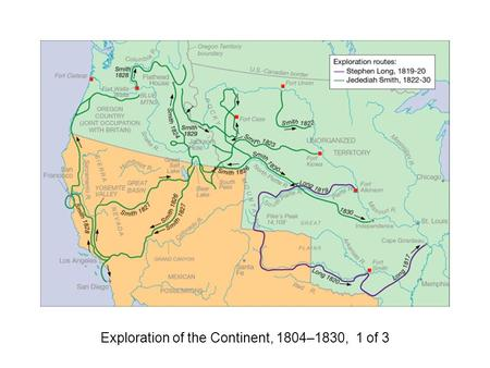 Exploration of the Continent, 1804–1830, 1 of 3. Exploration of the Continent, 1804–1830, 2 of 3.