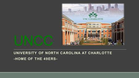 UNCC UNIVERSITY OF NORTH CAROLINA AT CHARLOTTE -HOME OF THE 49ERS-