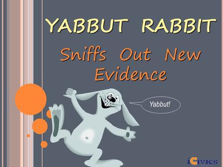 Sniffs Out New Evidence Yabbut! YABBUT RABBIT. Sarah's ribbon is not a hat Does not cover her head Does not protect her head Not fitted to her head Does.