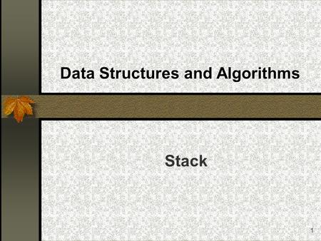1 Data Structures and Algorithms Stack. 2 The Stack ADT Introduction to the Stack data structure Designing a Stack class using dynamic arrays Linked Stacks.