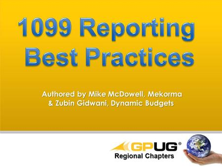 Authored by Mike McDowell, Mekorma Authored by Mike McDowell, Mekorma & Zubin Gidwani, Dynamic Budgets Regional Chapters.