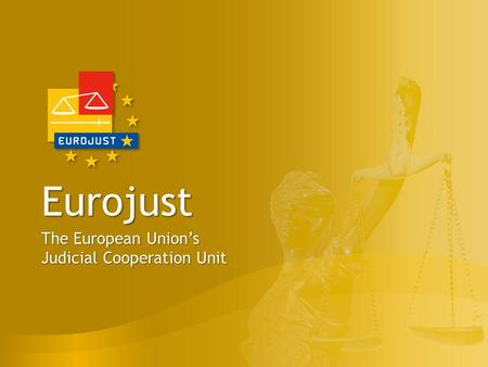 Eurojust'S Mission and Tasks – In the Service of National Public Prosecutors
