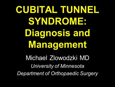 CUBITAL TUNNEL SYNDROME: Diagnosis and Management