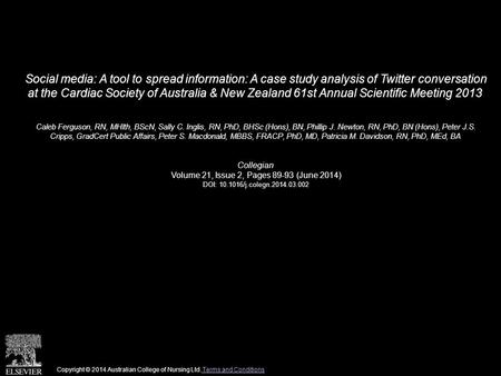 Social media: A tool to spread information: A case study analysis of Twitter conversation at the Cardiac Society of Australia & New Zealand 61st Annual.
