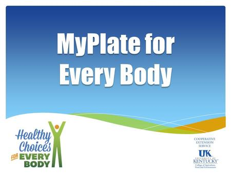 "MyPlate for Every Body. Signs of Good Health ""Health is wealth,"" but how do we know if we're healthy? Can you list some signs of good health?"