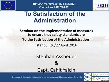 "To Satisfaction of the Administration Seminar on the Implementation of measures to ensure that safety standards are ""to the Satisfaction of the Administration."