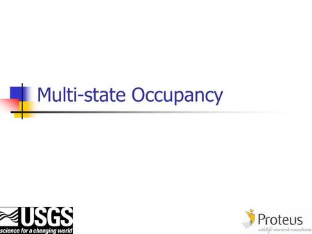 Multi-state Occupancy. Multiple Occupancy States Rather than just presence/absence of the species at a sampling unit, 'occupancy' could be categorized.