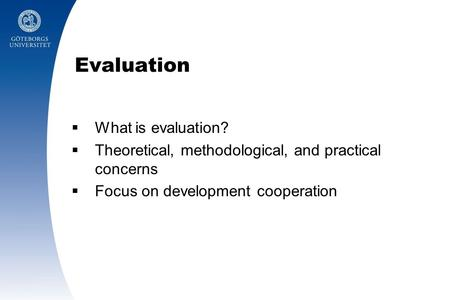 Evaluation What is evaluation?