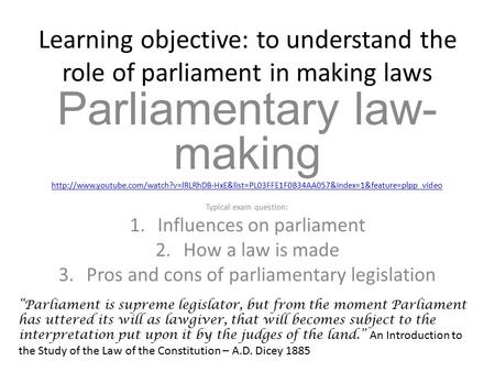 Learning objective: to understand the role of parliament in making laws Parliamentary law- making