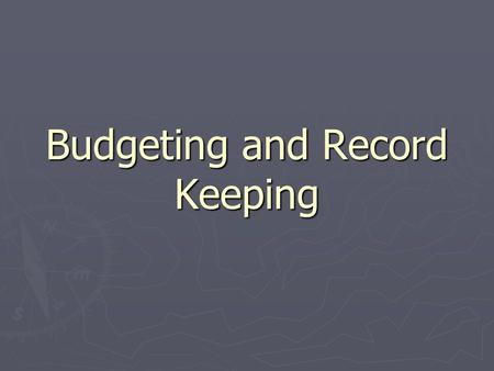 Budgeting and Record Keeping. Financial Planning ► Financial Plan- An _____ program for spending, saving, and investing the money you earn.
