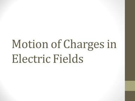 Motion of Charges in Electric Fields. Electric Potential Difference.