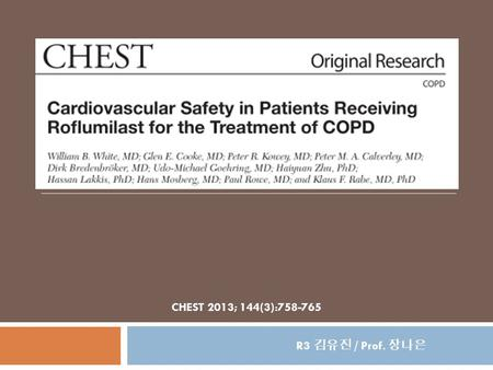 CHEST 2013; 144(3):758-765 R3 김유진 / Prof. 장나은. Introduction 2  Cardiovascular diseases  common, serious comorbid conditions in patients with COPD cardiac.