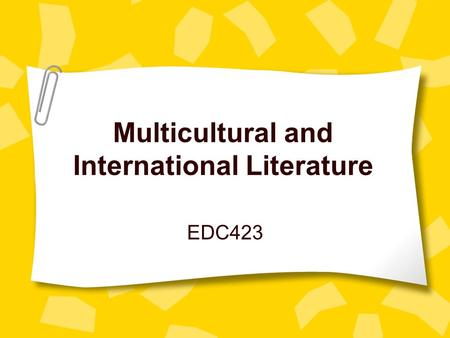 Multicultural and International Literature EDC423.