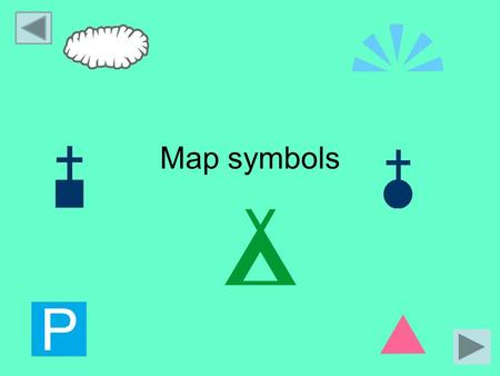Map symbols. What are map symbols? Maps give us a lot of information and there is not much room for labels. So we use symbols to save space and make the.