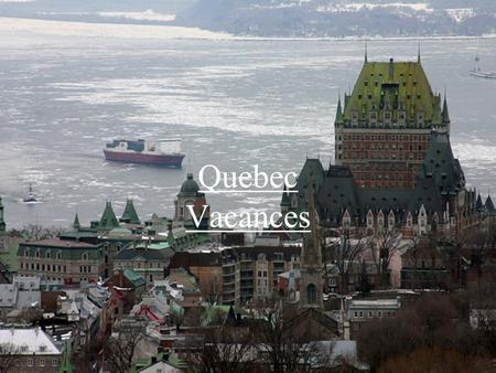 Quebec Vacances. Good Hotels Chateau Bonne Entente.