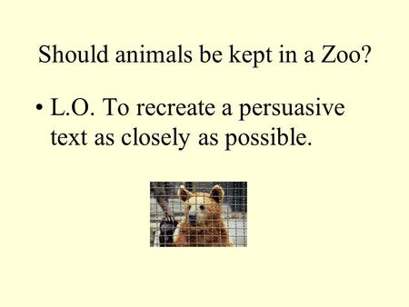 should animals be kept in zoos argumentative essay Writing sample of essay on a given topic should animals be kept in zoos.