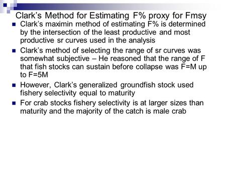 Clark's Method for Estimating F% proxy for Fmsy Clark's maximin method of estimating F% is determined by the intersection of the least productive and most.