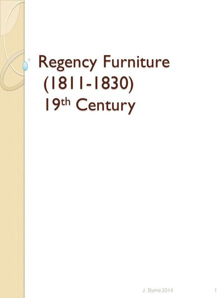 Regency Furniture ( ) 19th Century