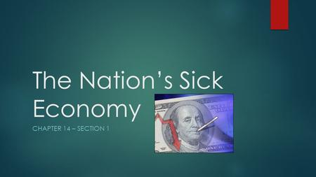 The Nation's Sick Economy CHAPTER 14 – SECTION 1.