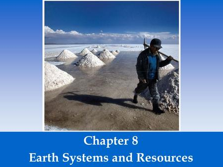 Chapter 8 Earth Systems and Resources.  Core - the innermost zone of the planet made of nickel and iron.  Mantle - above the core containing magma 