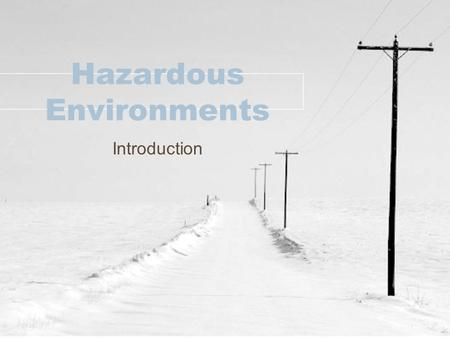 Hazardous Environments Introduction. Curriculum Global distribution and the relationship of hazards to plate tectonics (convergent, divergent, conservative.