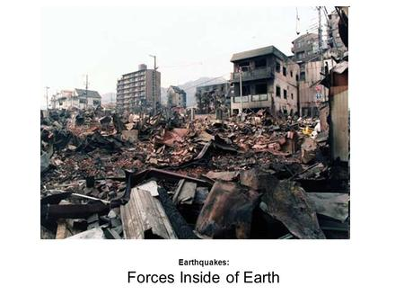 Earthquakes: Forces Inside of Earth