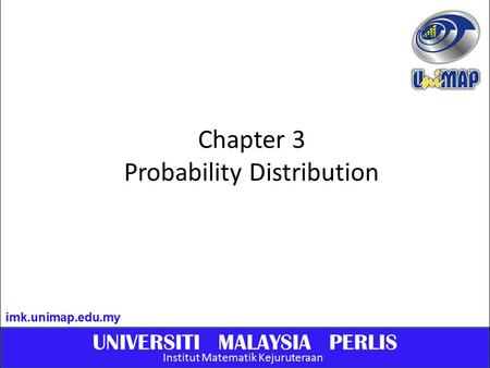 Chapter 3 Probability Distribution.  A probability function is a function which assigns probabilities to the values of a random variable.  Individual.