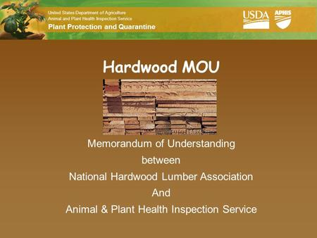 United States Department of Agriculture Animal and Plant Health Inspection Service Plant Protection and Quarantine Hardwood MOU Memorandum of Understanding.