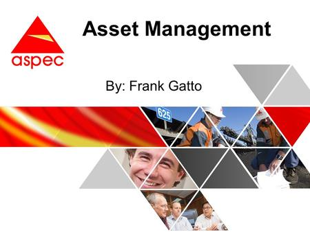 By: Frank Gatto Asset Management. 2 Welcome to the Asset Management online course. The course is comprised of the following modules: Module 1: Overview.
