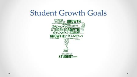 Student Growth Goals. Student Growth in the TPGES.