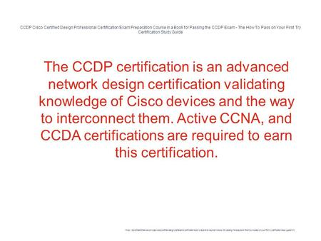 CCDP Cisco Certified Design Professional Certification Exam Preparation Course in a Book for Passing the CCDP Exam - The How To Pass on Your First Try.