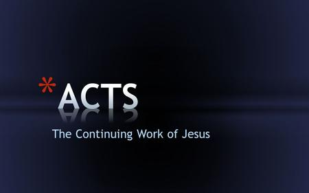 The Continuing Work of Jesus.  The work of the exalted Lord Jesus who employs His word and the Spirit to advance His saving purposes through faithful.