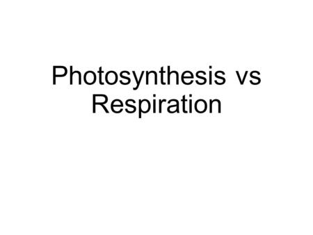 Photosynthesis vs Respiration. Light The light that you see is called white light. White light is made up of the colors of the visible spectrum – red,