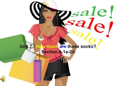Unit 7 How much are these socks? Section A 1a-2d.