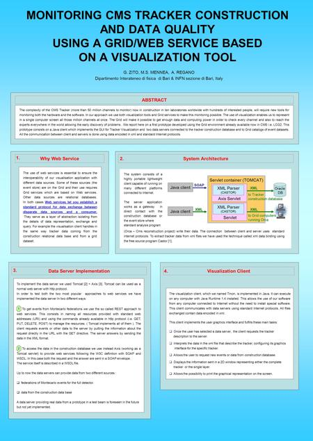 MONITORING CMS TRACKER CONSTRUCTION AND DATA QUALITY USING A GRID/WEB SERVICE BASED ON A VISUALIZATION TOOL G. ZITO, M.S. MENNEA, A. REGANO Dipartimento.