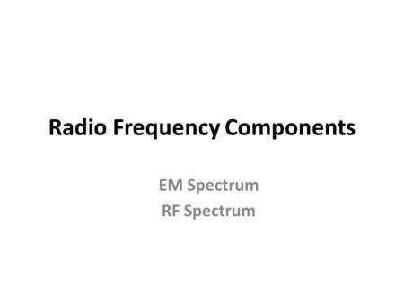 Radio Frequency Components
