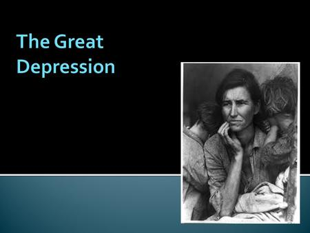  I can evaluate the causes, economic challenges, and response to the Great Depression in the United States.  I can analyze charts and graphs to better.