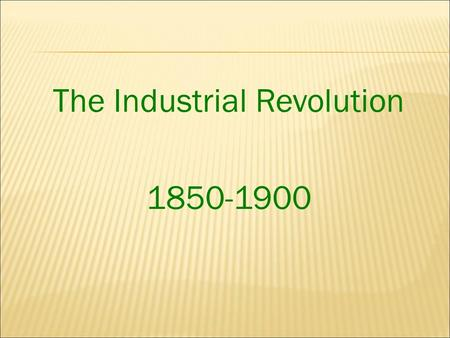 industrial revolution 1850 1900 The culture of industrial europe, 1850–1914 chapter outline i the second industrial revolution a new materials in 1900, max planck advanced.