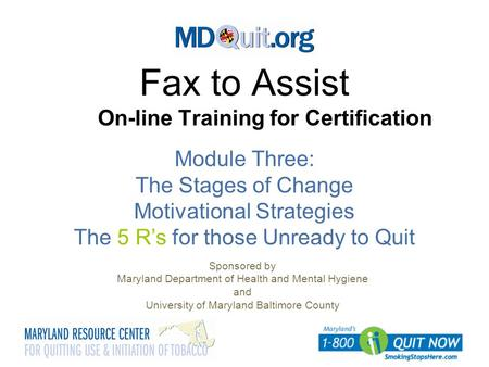 Fax to Assist On-line Training for Certification Sponsored by Maryland Department of Health and Mental Hygiene and University of Maryland Baltimore County.