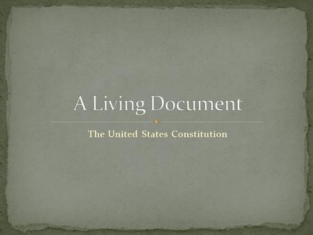 The United States Constitution. Popular Sovereignty- the power and authority of the government comes from the people. Limited Government- National government.
