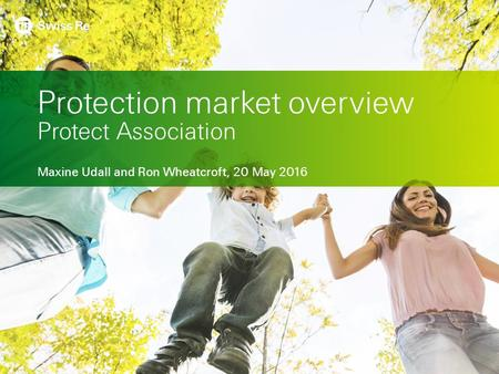 Protection market overview Protect Association Maxine Udall and Ron Wheatcroft, 20 May 2016.