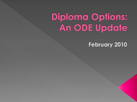 December 4, 2009 State Board of Education adopted:  Oregon Diploma 581-022-1130  Modified Diploma 581-022-1134  Extended Diploma 581-022-1133  Alternative.