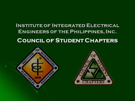 Institute of Integrated Electrical Engineers of the Philippines, Inc. Council of Student Chapters.