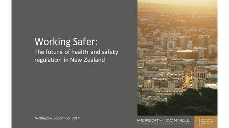 Working Safer: The future of health and safety regulation in New Zealand Wellington, September 2014.