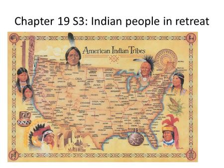 Chapter 19 S3: Indian people in retreat. Sitting Bull Promises made and broken Sitting bull addressed congress on white settlers coming into Indian land.