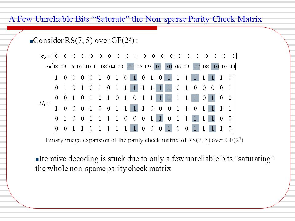 Sparse Parity Check Matrices for RS Codes Can we find an equivalent binary parity check matrix that is sparse.