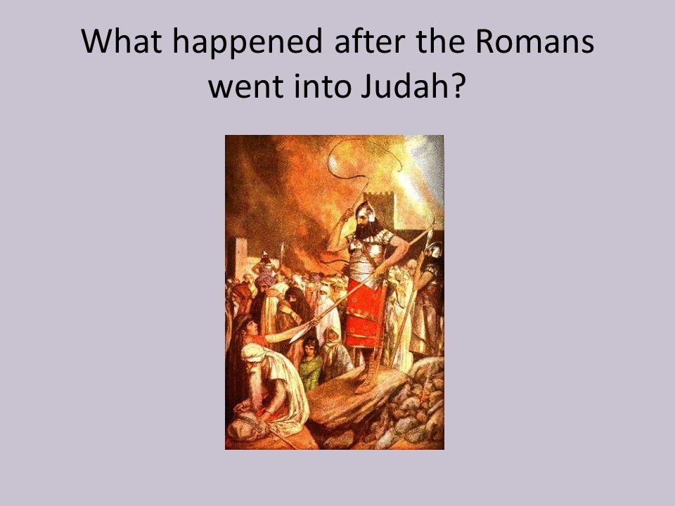 1.Many Jews were killed or enslaved. 2.Romans burn the 2 nd temple 3.Jews flee Judah.
