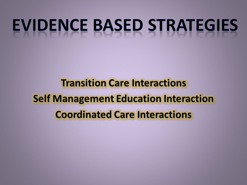 Targeting In-person contact Access to timely information on hospital and ER admissions Close interaction between care coordinators and primary care physicians Patient assessment, planning, education, monitoring, and coaching with social support