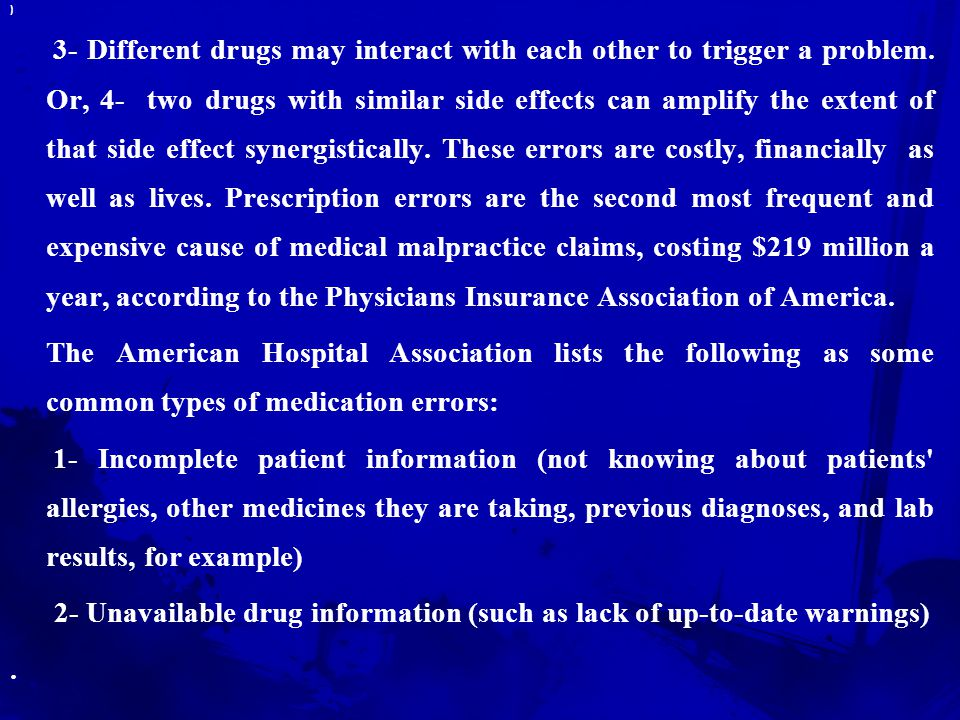 ) 3- Miscommunication of drug orders, which can involve poor handwriting 4- Confusion between drugs with similar names.